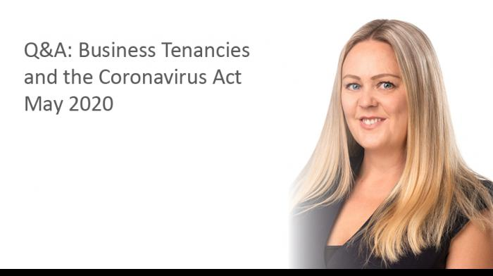Q&A: Business Tenancies and the Coronavirus Act 2020 - Play video